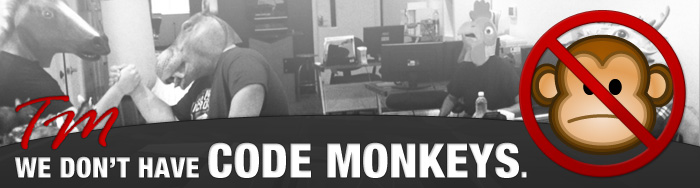 We don't have code monkeys.
