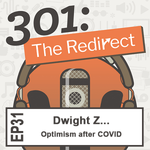 301 Redirect Podcast EP.31 Pandemic with Optimism